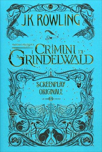 Animali Fantastici - I Crimini di Grindelwald - Screenplay Originale