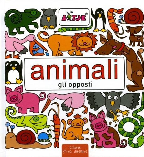 Animali. Gli Opposti