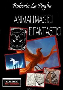 Animali Magici e Fantastici (eBook)