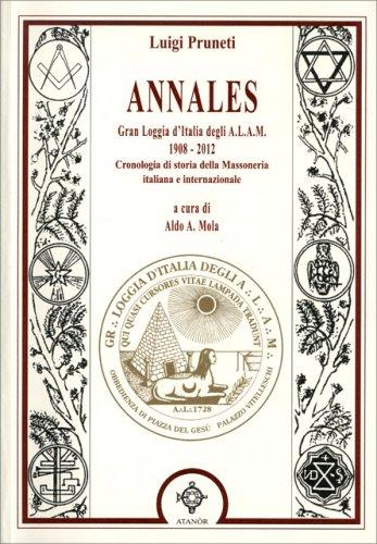 Annales - Gran Loggia d'Italia degli A.L.A.M. 1908-2012