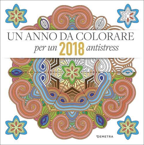 Calendario - Un Anno Da Colorare 2018