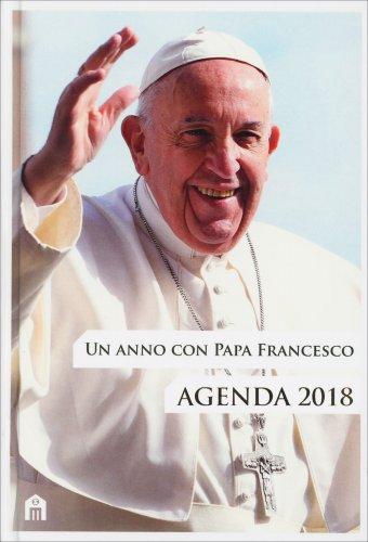Un Anno con Papa Francesco - Agenda 2018