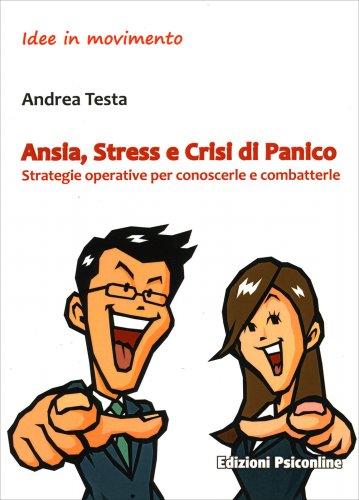 Ansia, Stress e Crisi di Panico