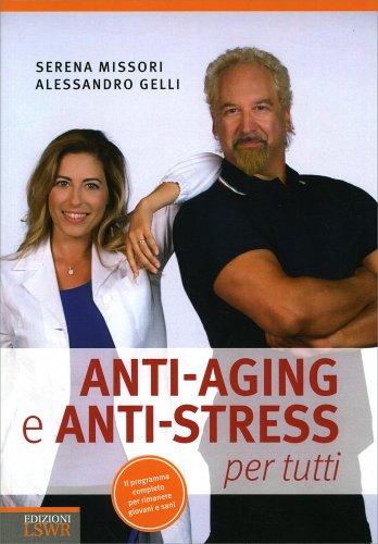 Anti Aging e Anti Stress per Tutti