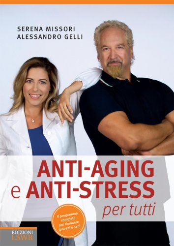 Anti Aging e Anti Stress per Tutti (eBook)