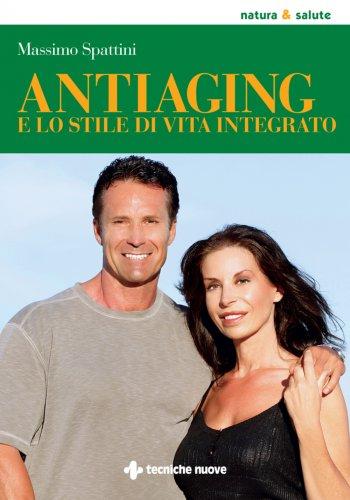 Antiaging e lo Stile di Vita Integrato (eBook)