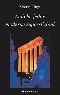 Antiche Fedi e Moderne Superstizioni (eBook)