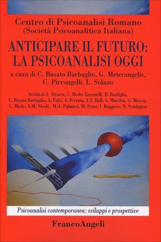 Anticipare il Futuro: La Psicoanalisi Oggi
