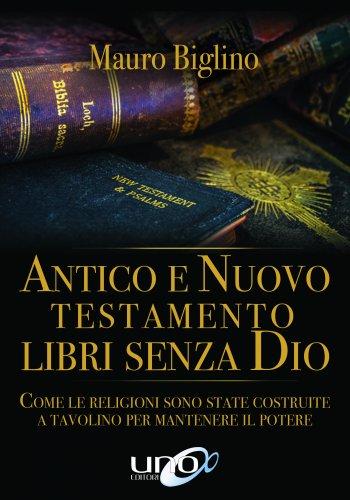 Antico e Nuovo Testamento Libri Senza Dio (eBook)