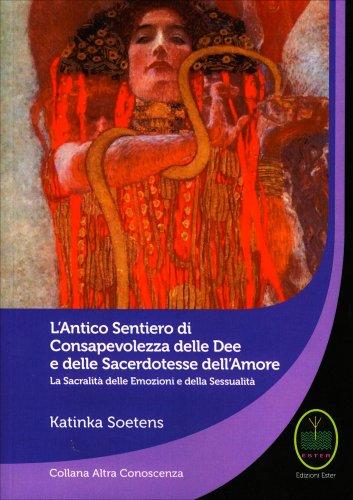 L'Antico Sentiero di Consapevolezza delle Dee e delle Sacerdotesse dell'Amore