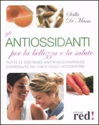 Antiossidanti per la Bellezza e la Salute