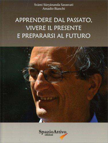 Apprendere dal Passato, Vivere il Presente e  Prepararsi al Futuro
