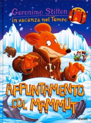 In Vacanza nel Tempo - Appuntamento col Mammut - Volume 2