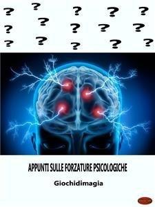 Appunti sulle Forzature Psicologiche (eBook)