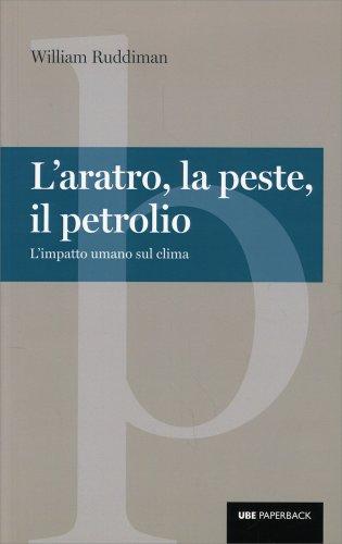 L'Aratro, la Peste, il Petrolio