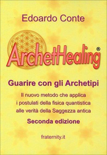 Archethealing - Guarire con gli Archetipi