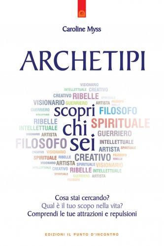 Archetipi: Scopri Chi Sei (eBook)