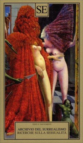 Archivio del Surrealismo - Ricerche sulla Sessualità