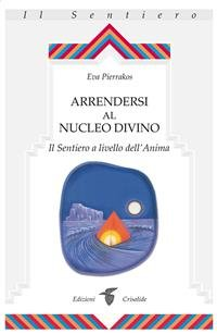 Arrendersi al Nucleo Divino (eBook)