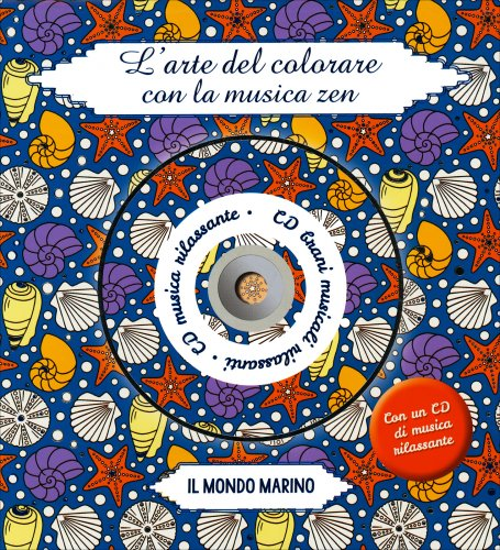 L'Arte del Colorare con la Musica Zen - Il Mondo Marino