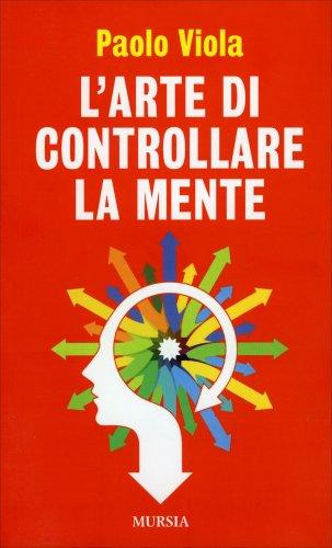 L'Arte di Controllare la Mente