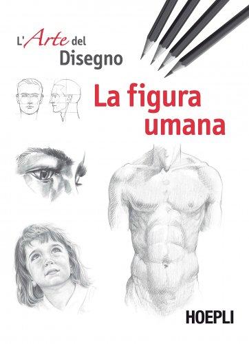 L'Arte del Disegno - La Figura Umana