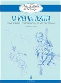 Arte e Tecnica del Disegno 4: La Figura Vestita (eBook)