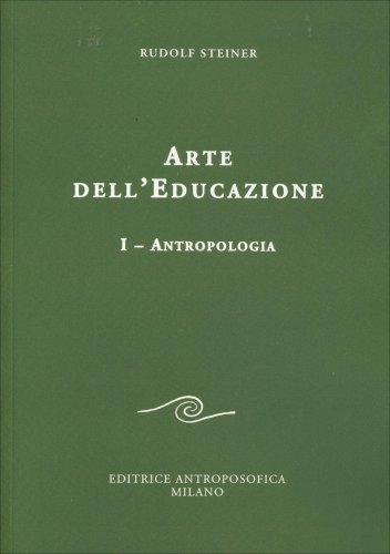 Arte dell'Educazione - Volume 1: Antropologia