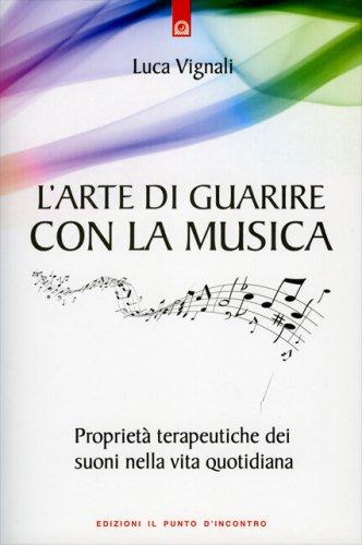 L'Arte di Guarire con la Musica