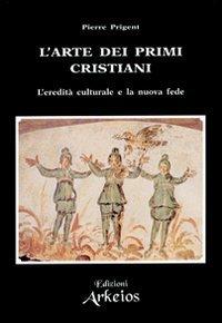 L'Arte dei Primi Cristiani