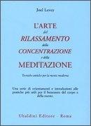 L'arte del Rilassamento della Concentrazione e della Meditazione