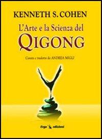 L'Arte e la Scienza del Qigong