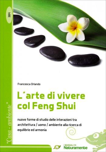 L'Arte di Vivere col Feng Shui