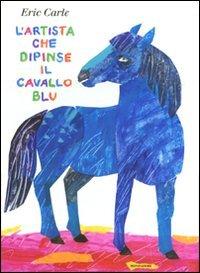 L'Artista Che Dipinse il Cavallo Blu