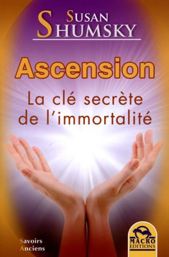 Ascension - La Clé Secrète de L'immortalité