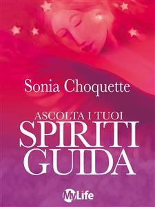 Ascolta i Tuoi Spiriti Guida (eBook)
