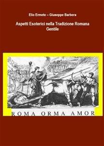 Aspetti Esoterici nella Tradizione Romana Gentile (eBook)