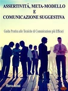 Assertività, Meta-Modello e Comunicazione Suggestiva (eBook)