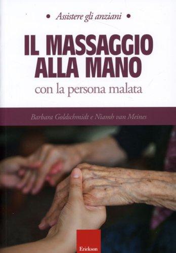 Assistere gli Anziani - Il Massaggio alla Mano con la Persona Malata