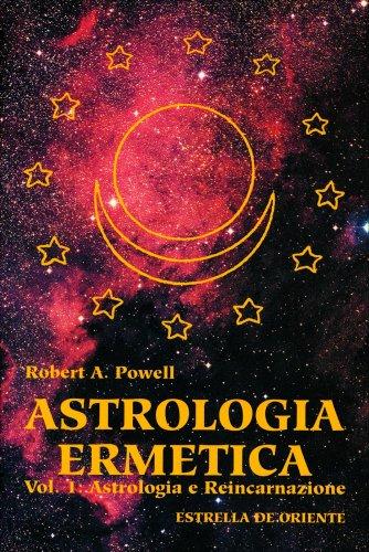 Astrologia Ermetica - Volume 1: Astrologia e Reincarnazione