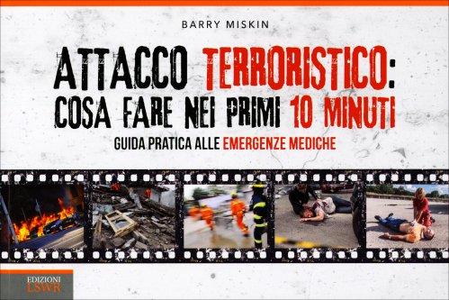 Attacco Terroristico: Cosa Fare nei Primi 10 Minuti