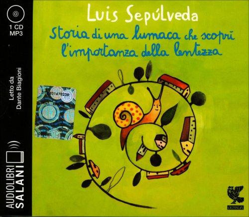 Storia di una Lumaca che Scoprì l'Importanza della Lentezza - Audiolibro 1 CD