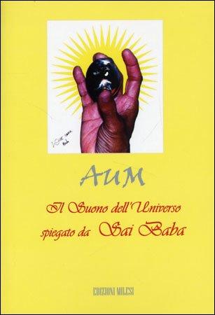 AUM - Il Suono dell'Universo Spiegato da Sai Baba