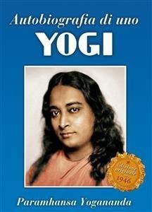 Autobiografia di uno Yogi (eBook)