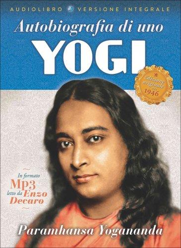 Autobiografia di uno Yogi - Audiolibro in Versione Integrale