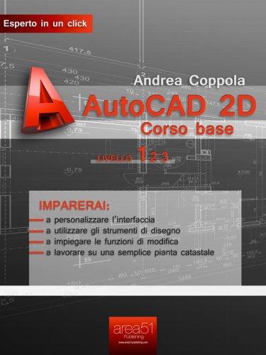 AutoCAD 2D. Corso Base. Livello 1 (eBook)