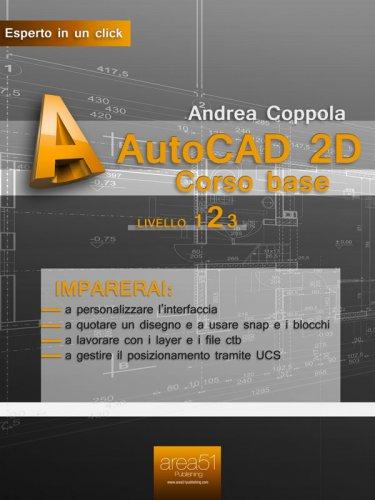 AutoCAD 2D. Corso Base. Livello 2 (eBook)