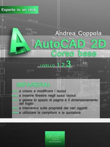 AutoCAD 2D. Corso Base. Livello 3 (eBook)
