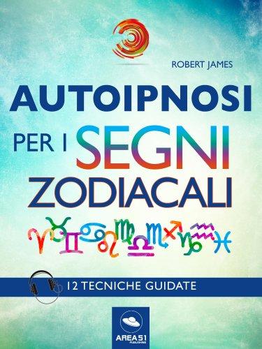 Autoipnosi per i Segni Zodiacali (eBook)