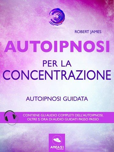 Autoipnosi per la Concentrazione (eBook)